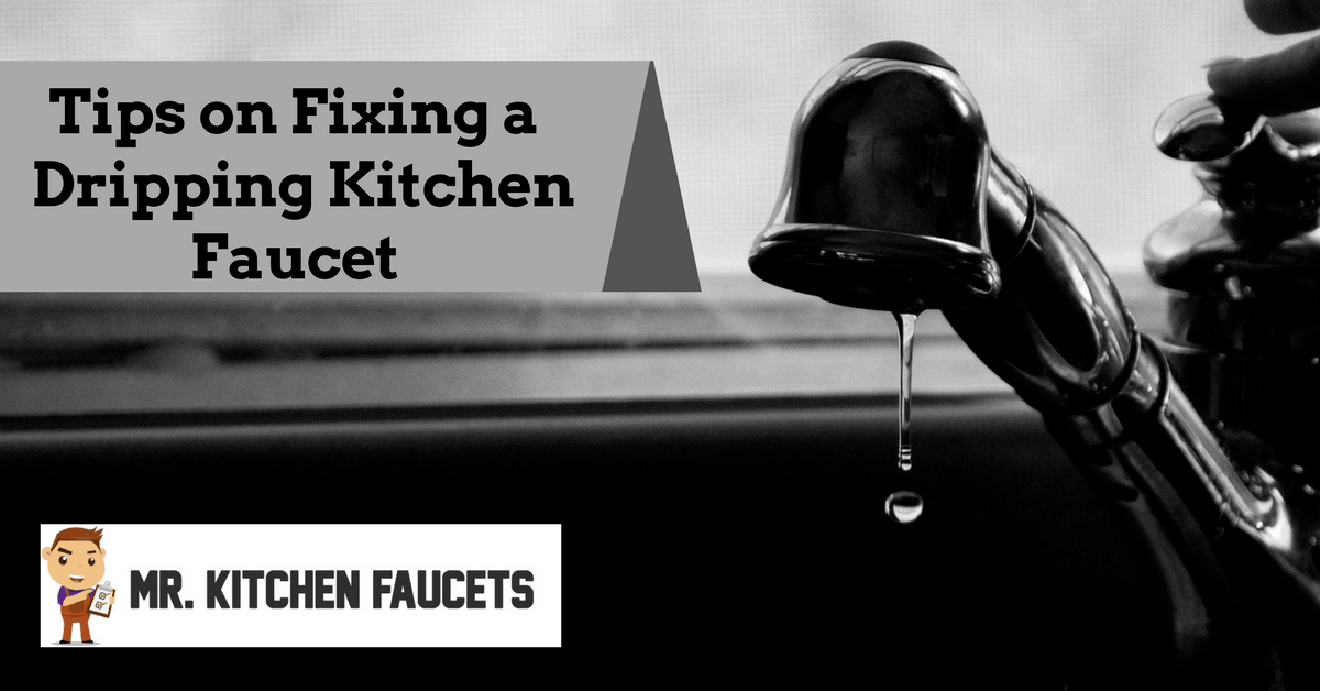 Tips on Fixing a Dripping Kitchen Faucet