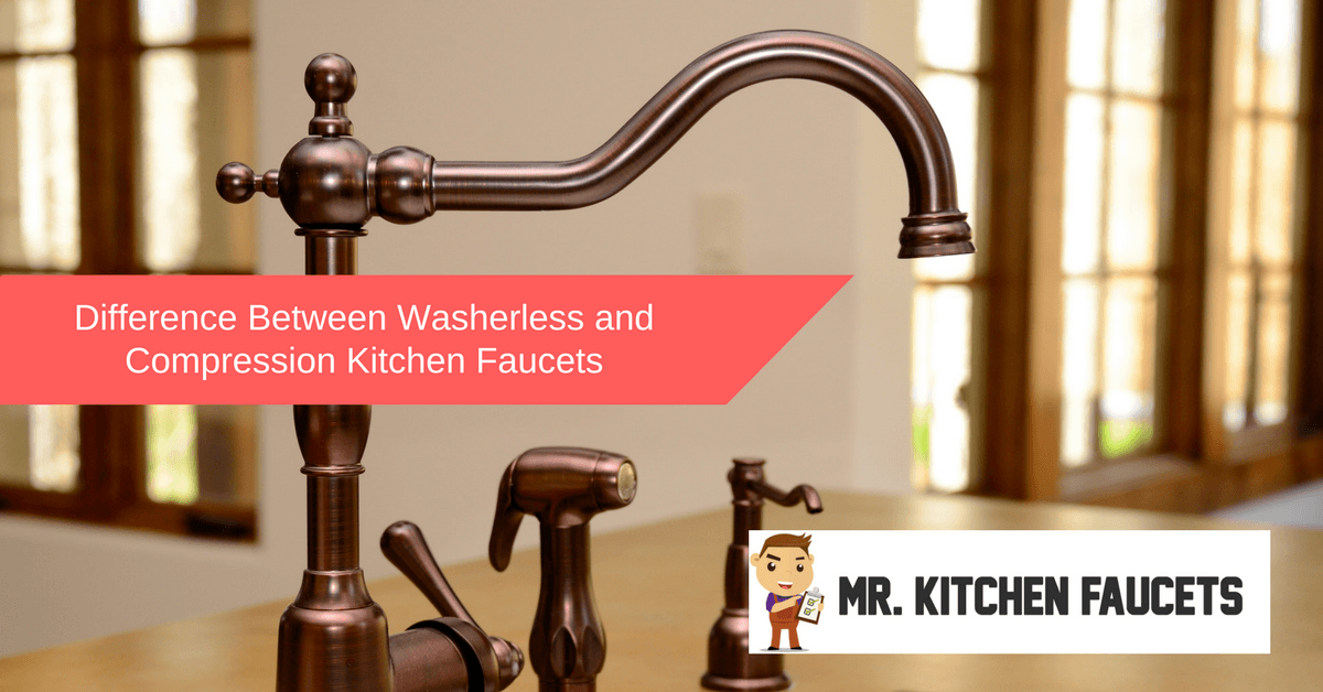Difference Between Washerless and Compression Kitchen Faucets