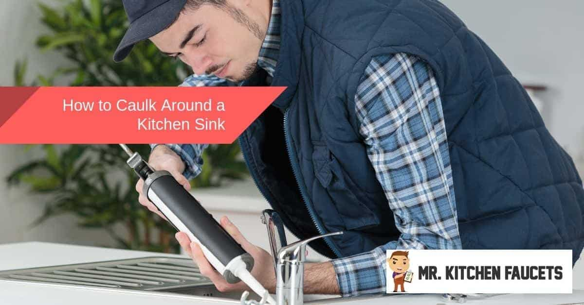 How to Caulk Around a Kitchen Sink