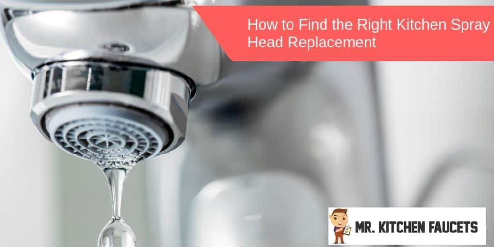 How to Find the Right Kitchen Spray Head Replacement