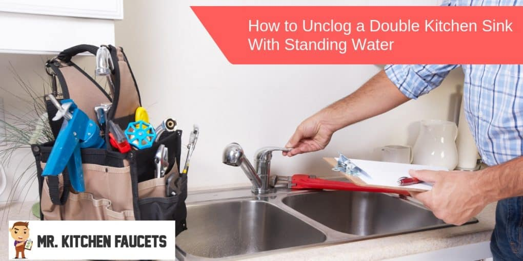 How To Unclog A Double Kitchen Sink With Standing Water Mr